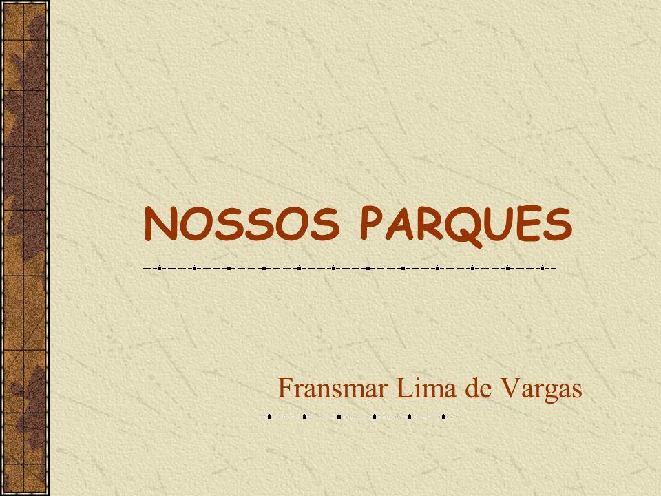 NOSSOS PARQUES Fransmar Lima de Vargas