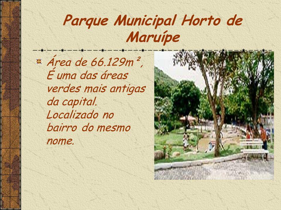 Parque Municipal Horto de Maruípe Área de 66.129m², É uma das áreas verdes mais antigas da capital.