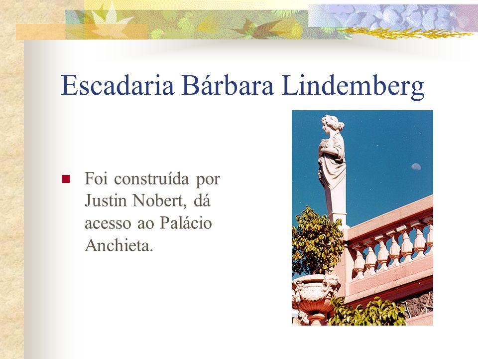 Escadaria Bárbara Lindemberg Foi construída por Justin Nobert, dá acesso ao Palácio Anchieta.