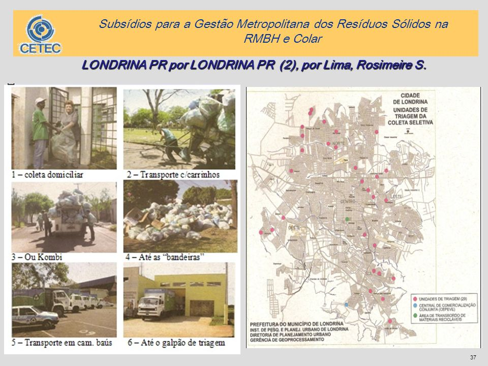 37 LONDRINA PR por LONDRINA PR (2), por Lima, Rosimeire S. Subsídios para a Gestão Metropolitana dos Resíduos Sólidos na RMBH e Colar