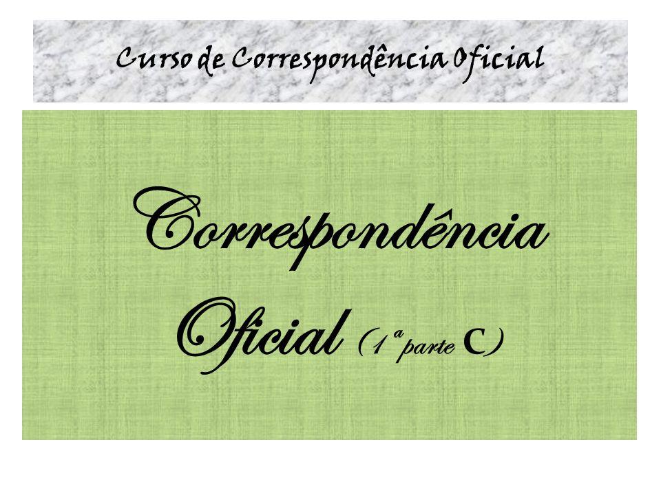Curso de Correspondência Oficial Correspondência Oficial (1ª parte C )