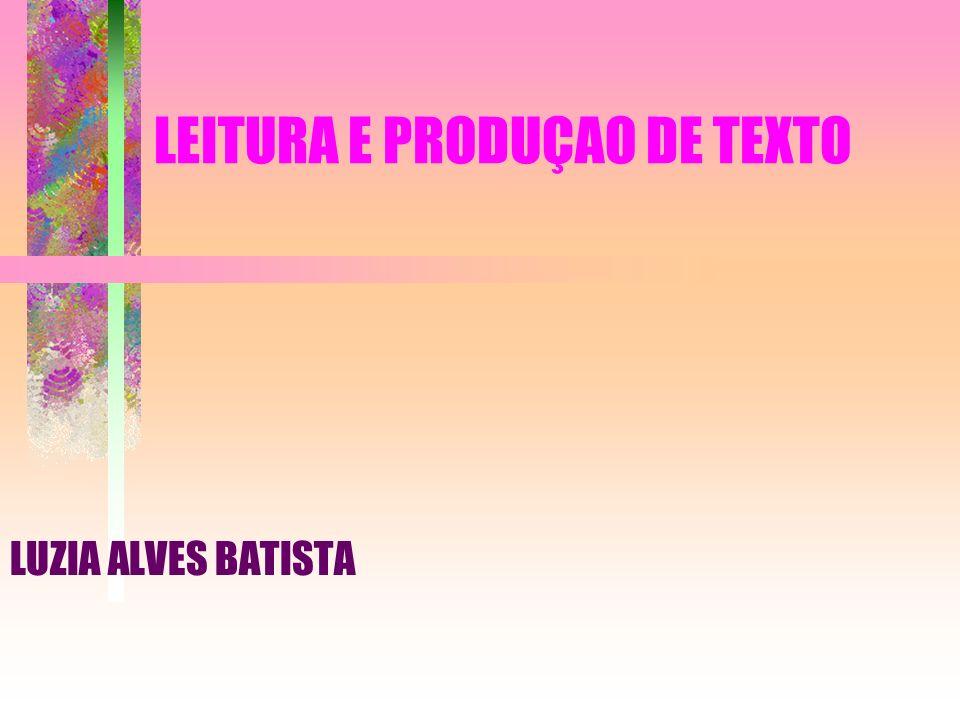 LEITURA E PRODUÇAO DE TEXTO LUZIA ALVES BATISTA