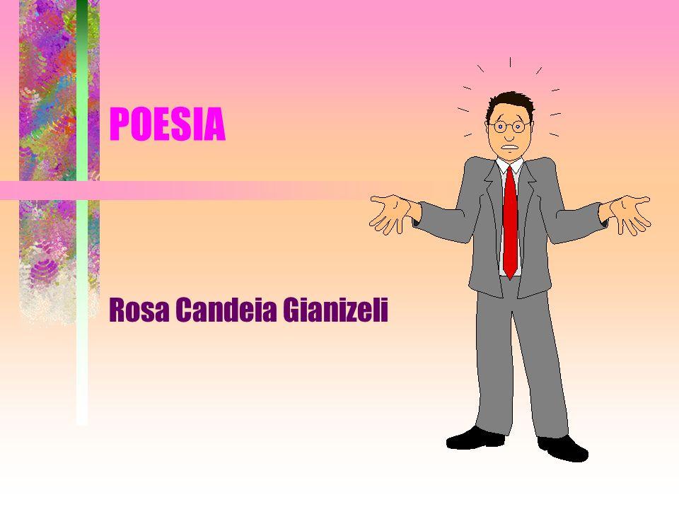 POESIA Rosa Candeia Gianizeli