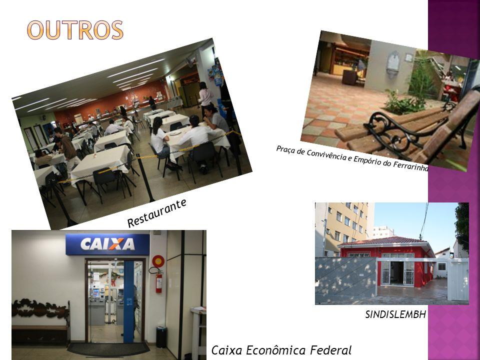 Restaurante SINDISLEMBH Praça de Convivência e Empório do Ferrarinha Caixa Econômica Federal