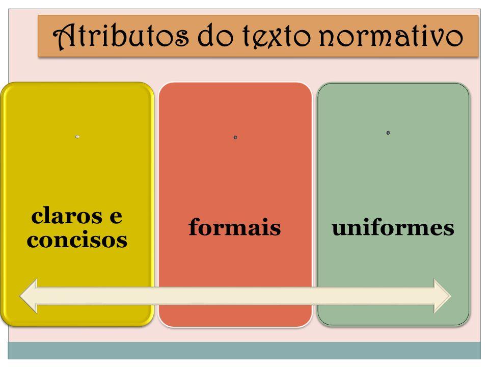 Atributos do texto normativo claros e concisos formaisuniformes
