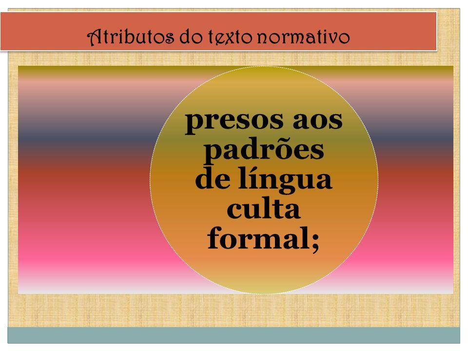 presos aos padrões de língua culta formal;