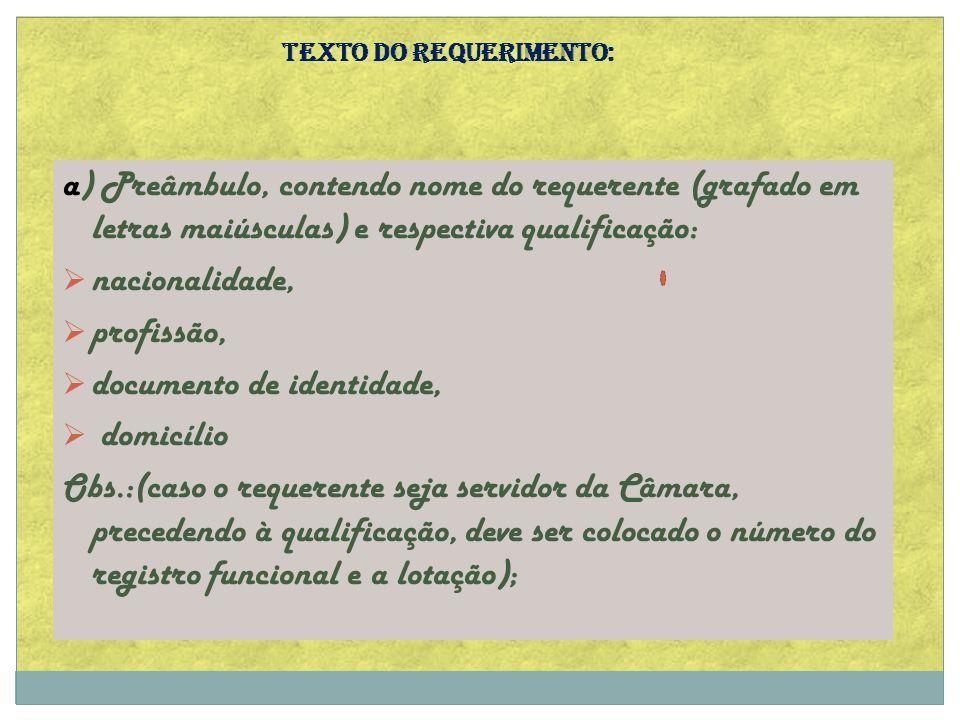 a) Preâmbulo, contendo nome do requerente (grafado em letras maiúsculas) e respectiva qualificação: nacionalidade, profissão, documento de identidade,