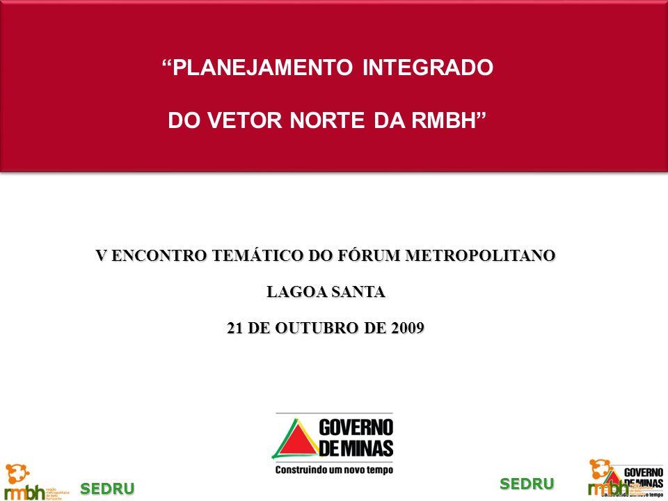 VETOR NORTE E ÁREA DE INFLUÊNCIA DO NOVO ANEL VIÁRIO 16 MUNICÍPIOS Linha Verde Aeroporto Industrial Centro Administrativo