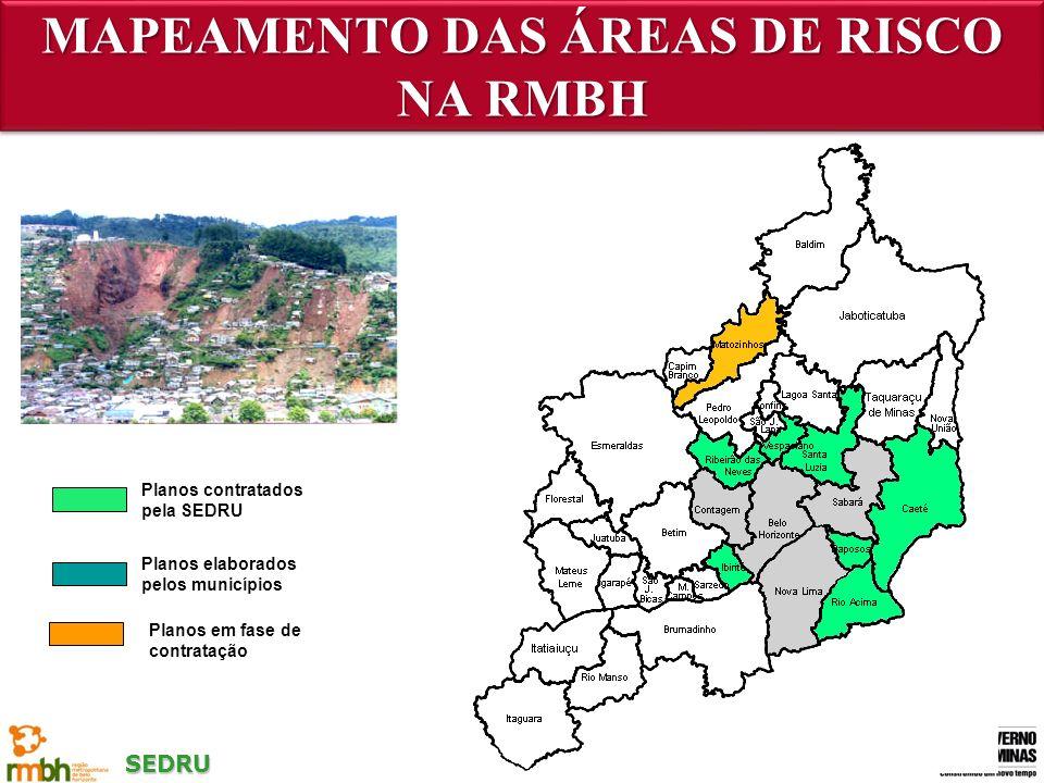 SEDRU Planos contratados pela SEDRU Planos elaborados pelos municípios MAPEAMENTO DAS ÁREAS DE RISCO NA RMBH Planos em fase de contratação