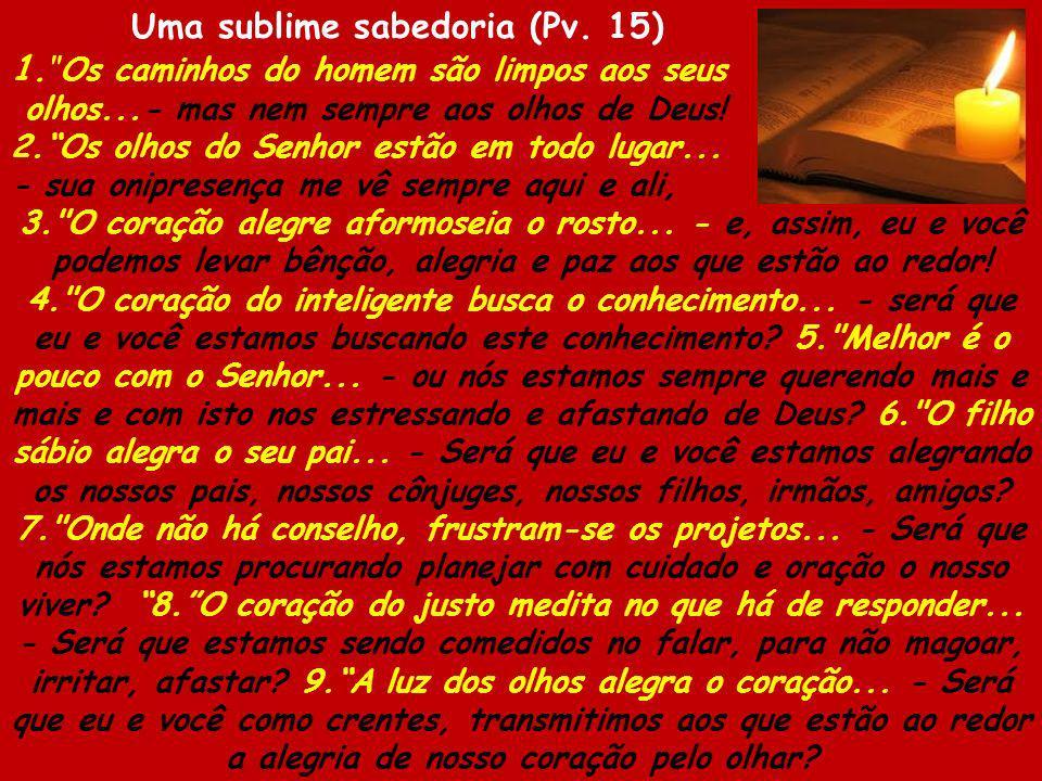 Uma sublime sabedoria (Pv. 15) 1.
