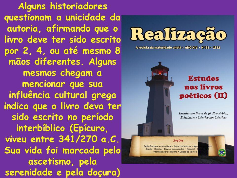 Alguns historiadores questionam a unicidade da autoria, afirmando que o livro deve ter sido escrito por 2, 4, ou até mesmo 8 mãos diferentes. Alguns m