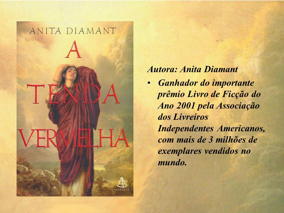 Autora: Anita Diamant Ganhador do importante prêmio Livro de Ficção do Ano 2001 pela Associação dos Livreiros Independentes Americanos, com mais de 3