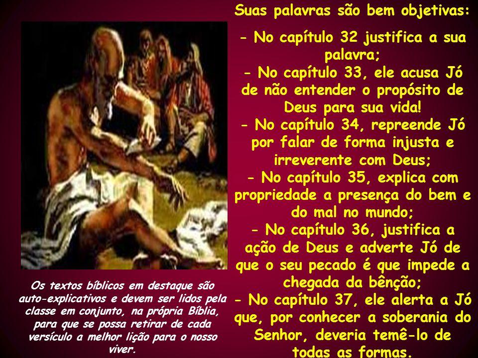 Os textos bíblicos em destaque são auto-explicativos e devem ser lidos pela classe em conjunto, na própria Bíblia, para que se possa retirar de cada v