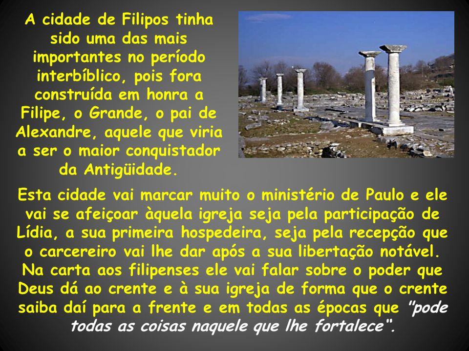 A cidade de Filipos tinha sido uma das mais importantes no período interbíblico, pois fora construída em honra a Filipe, o Grande, o pai de Alexandre,