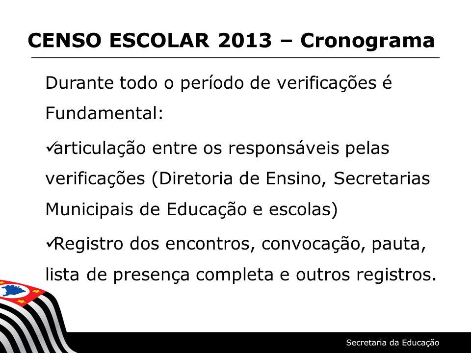 Durante todo o período de verificações é Fundamental: articulação entre os responsáveis pelas verificações (Diretoria de Ensino, Secretarias Municipai