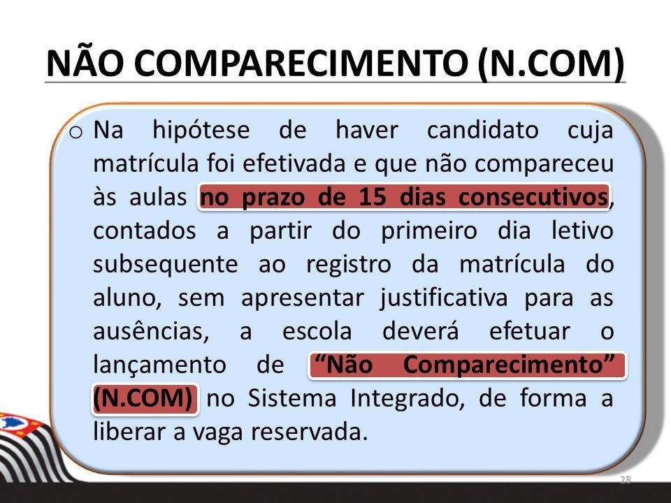 NÃO COMPARECIMENTO (N.COM) o Na hipótese de haver candidato cuja matrícula foi efetivada e que não compareceu às aulas no prazo de 15 dias consecutivo