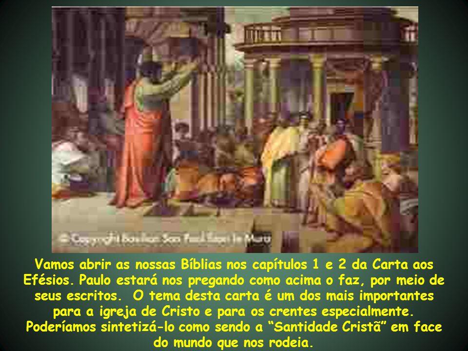 Vamos abrir as nossas Bíblias nos capítulos 1 e 2 da Carta aos Efésios. Paulo estará nos pregando como acima o faz, por meio de seus escritos. O tema