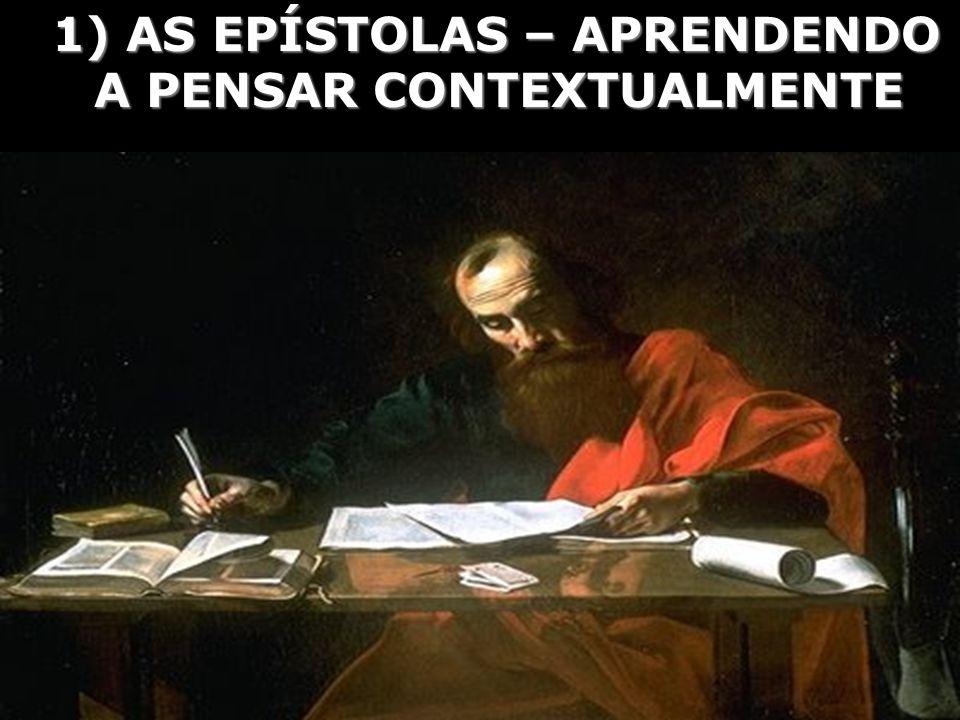 Começamos com as epístolas, pois são mais fáceis de interpretar, porém essa facilidade pode ser enganosa.