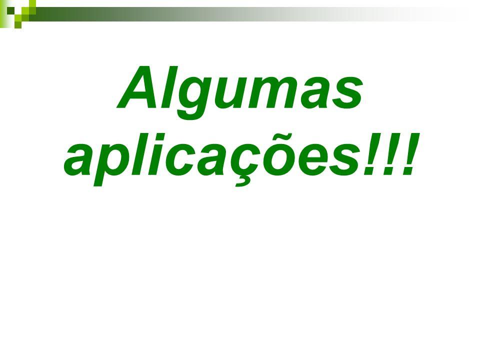 Algumas aplicações!!!