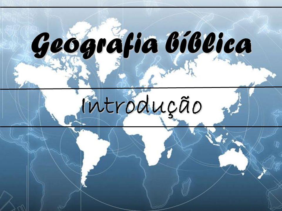 Introdução A) GERAL Quando trata dos fatos geográficos e humanos expostos na Bíblia em sua dimensão mundial, como por exemplo: rios do mundo bíblico, montanhas do mundo bíblico.