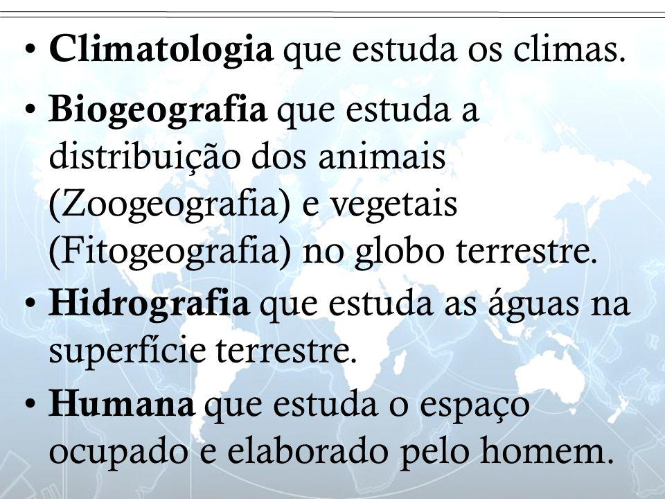 Introdução C limatologia que estuda os climas. B iogeografia que estuda a distribuição dos animais (Zoogeografia) e vegetais (Fitogeografia) no globo
