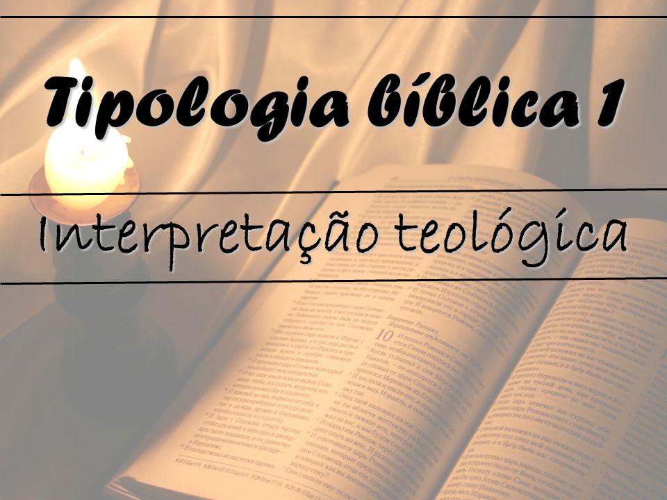 Tipologia bíblica 1 Interpretação teológica