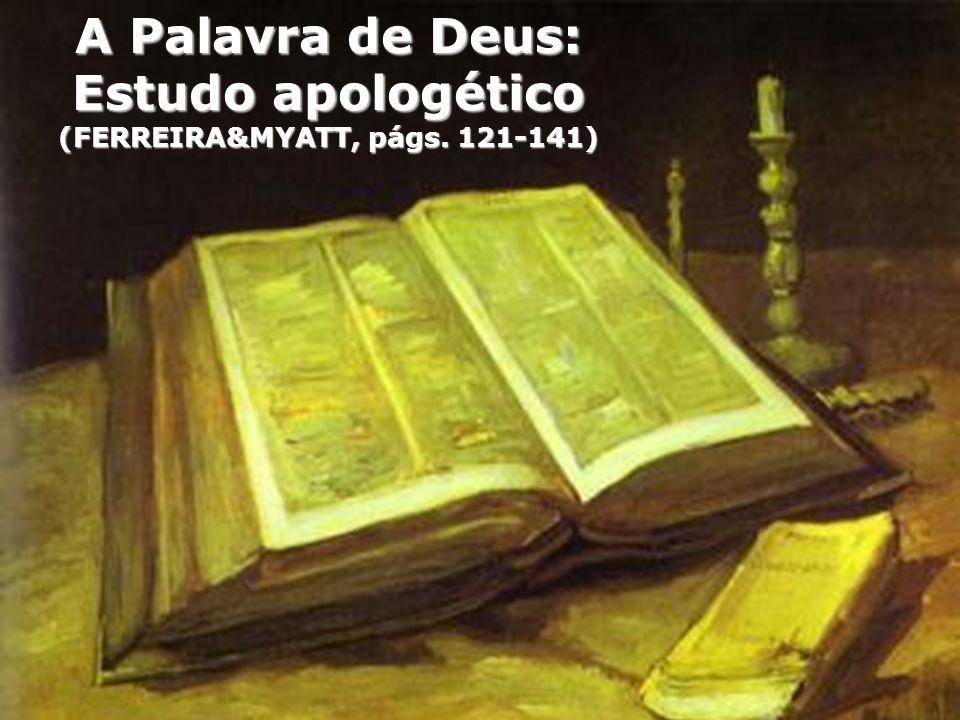 A Palavra de Deus: Estudo apologético (FERREIRA&MYATT, págs. 121-141)