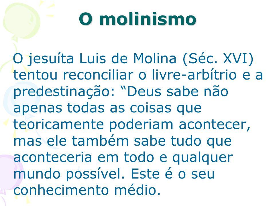 O jesuíta Luis de Molina (Séc. XVI) tentou reconciliar o livre-arbítrio e a predestinação: Deus sabe não apenas todas as coisas que teoricamente poder