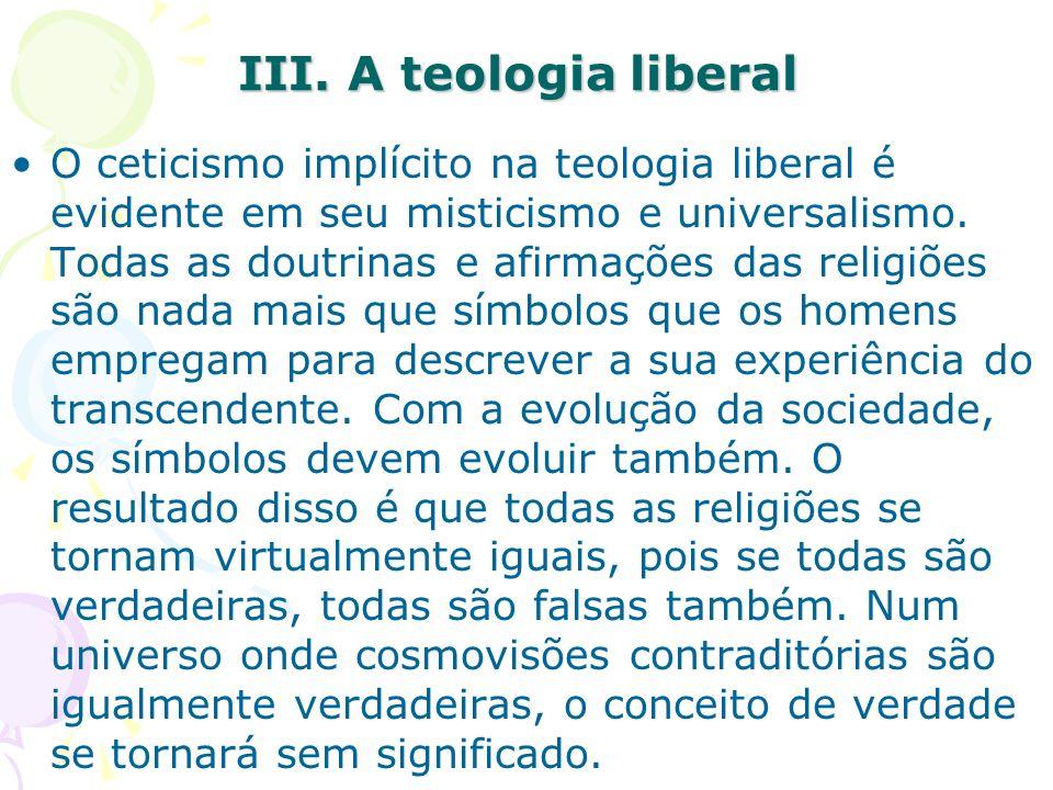 IV.O naturalismo Na falência da teologia liberal, o naturalismo seria a outra opção.