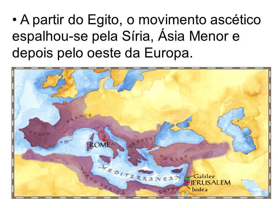 A partir do Egito, o movimento ascético espalhou-se pela Síria, Ásia Menor e depois pelo oeste da Europa.