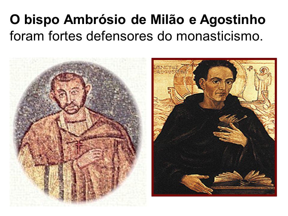 O bispo Ambrósio de Milão e Agostinho foram fortes defensores do monasticismo.