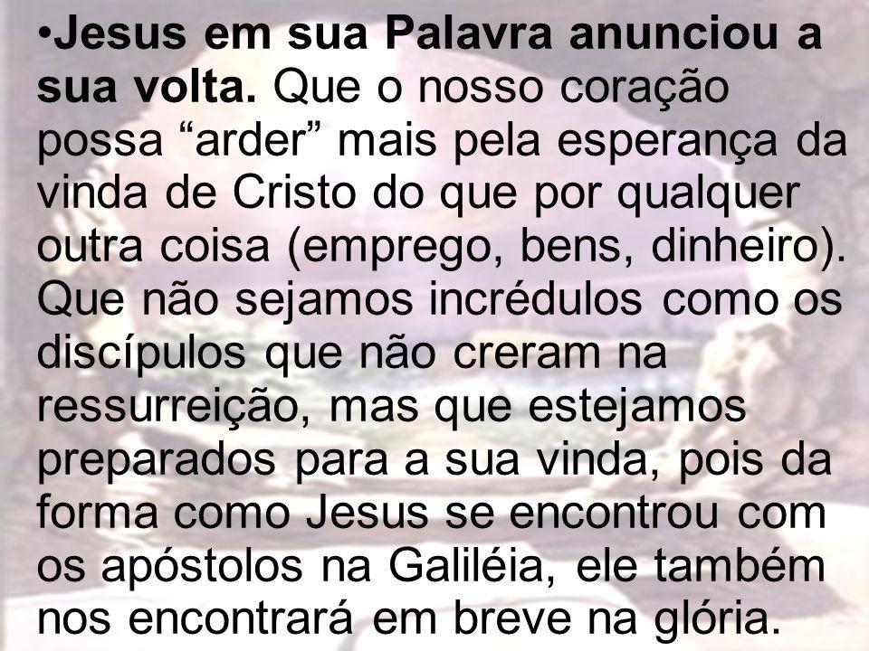 Jesus em sua Palavra anunciou a sua volta. Que o nosso coração possa arder mais pela esperança da vinda de Cristo do que por qualquer outra coisa (emp