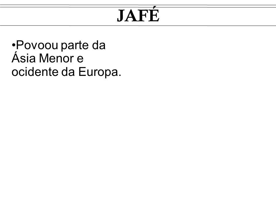 JAFÉ Povoou parte da Ásia Menor e ocidente da Europa.