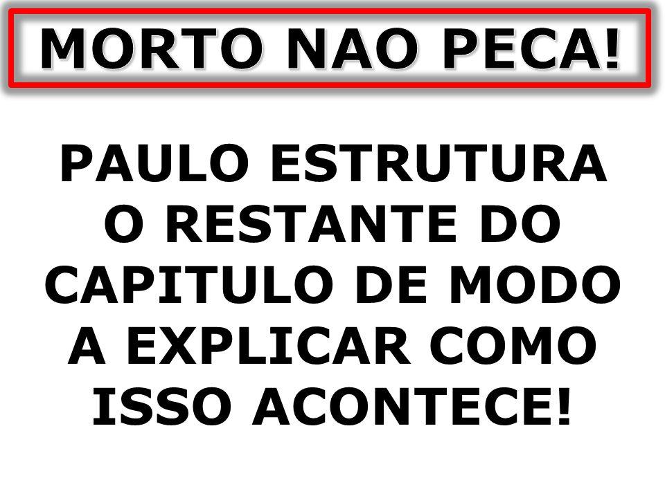 ... ENTRE OS VERSOS 3-14 PAULO EXPLICA ISSO POR MEIO DE TRES PASSOS!