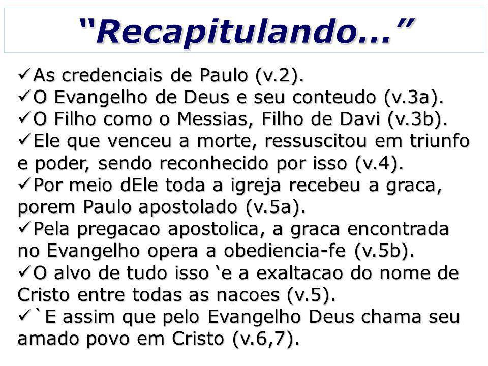 As credenciais de Paulo (v.2). As credenciais de Paulo (v.2). O Evangelho de Deus e seu conteudo (v.3a). O Evangelho de Deus e seu conteudo (v.3a). O