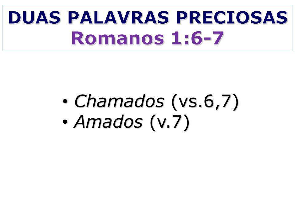 Chamados (vs.6,7) Chamados (vs.6,7) Amados (v.7) Amados (v.7)