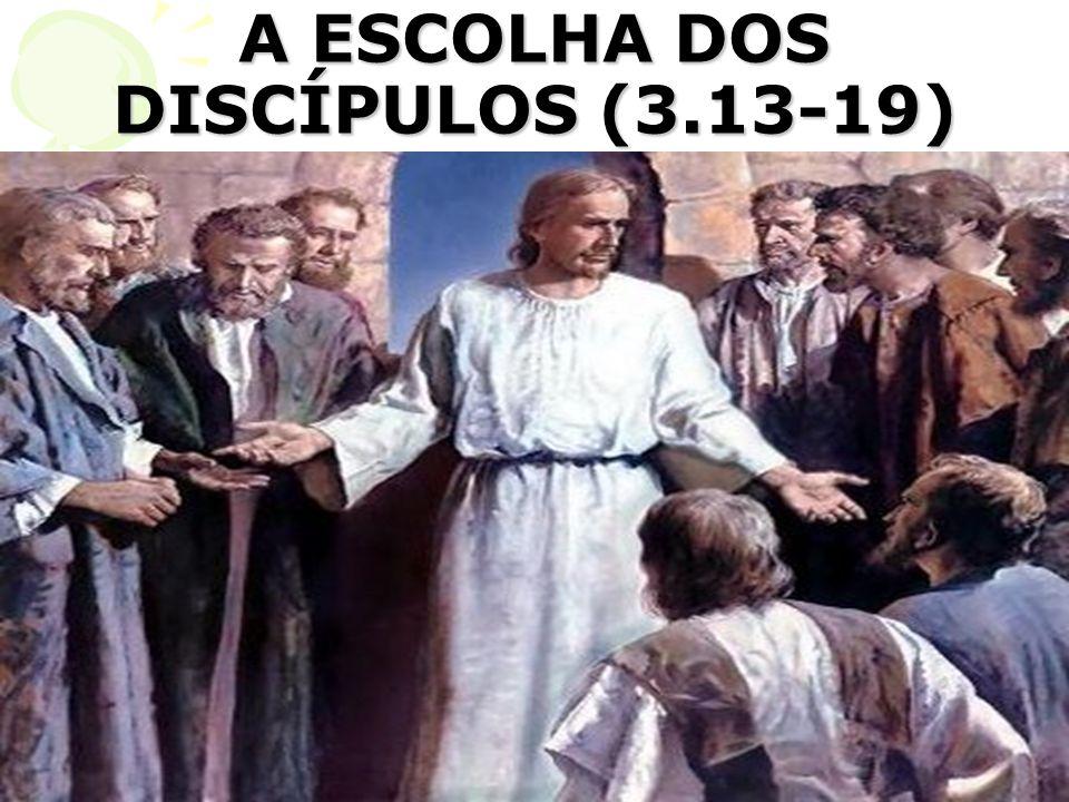 OS DOZE POSSUEM TRÊS PROPÓSITOS: 1.Para estarem com Ele (v14a).