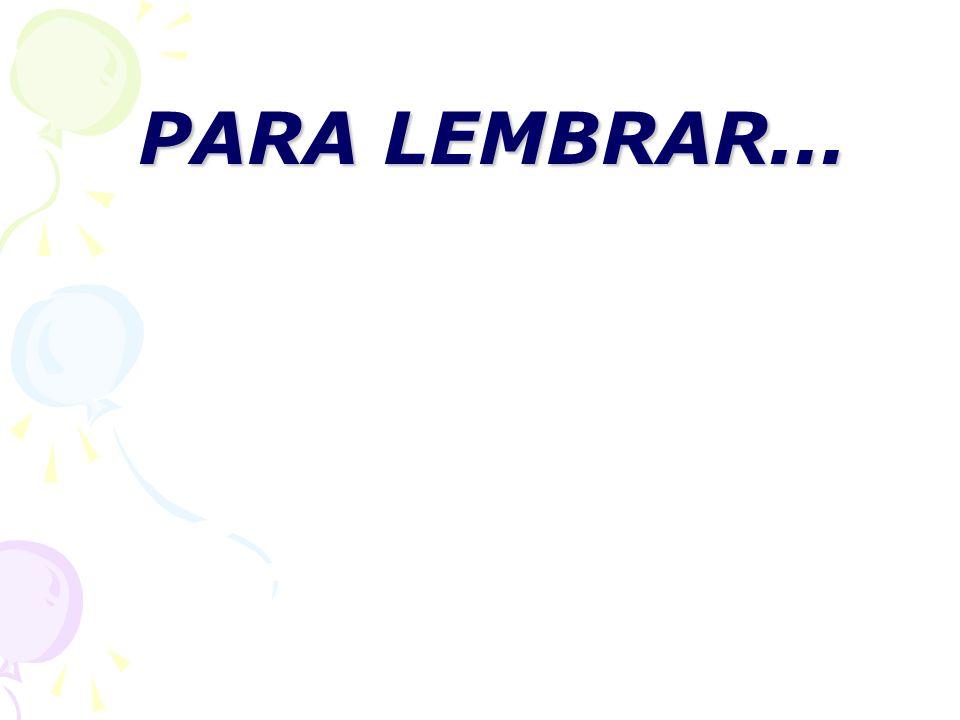 PARA LEMBRAR... PARA LEMBRAR...