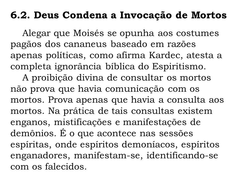 Alegar que Moisés se opunha aos costumes pagãos dos cananeus baseado em razões apenas políticas, como afirma Kardec, atesta a completa ignorância bíblica do Espiritismo.