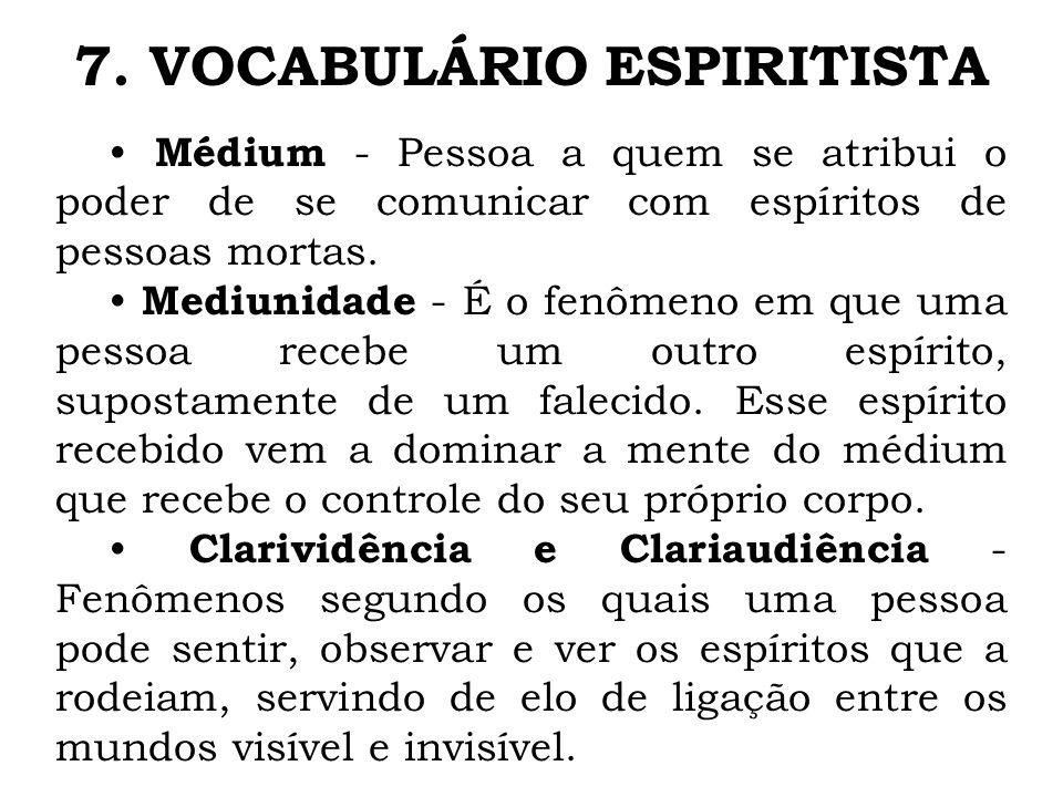 Médium - Pessoa a quem se atribui o poder de se comunicar com espíritos de pessoas mortas. Mediunidade - É o fenômeno em que uma pessoa recebe um outr