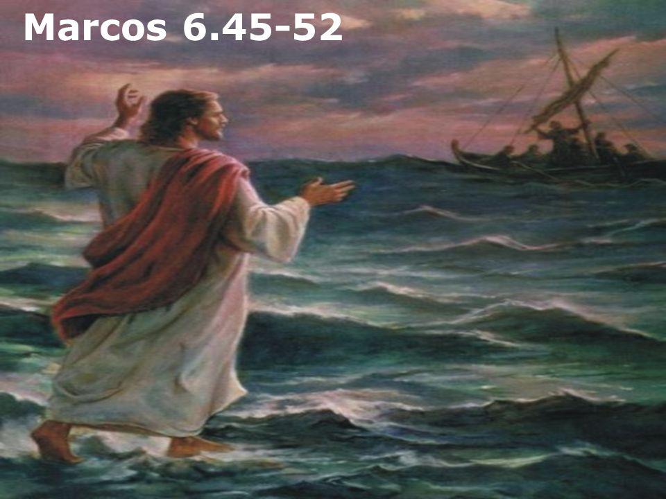 Marcos 6.45-52