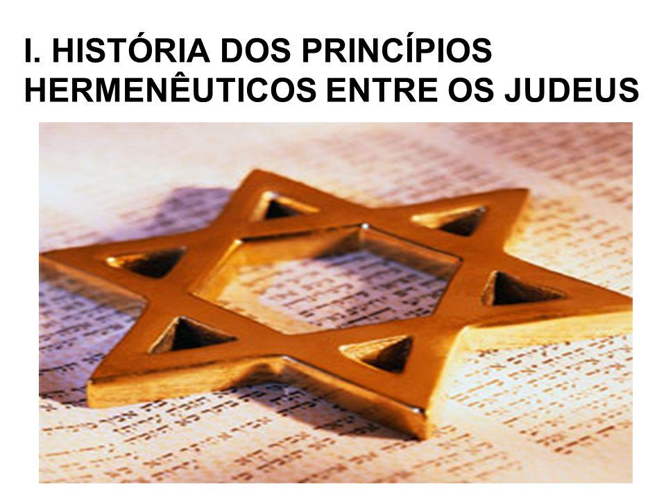 I. HISTÓRIA DOS PRINCÍPIOS HERMENÊUTICOS ENTRE OS JUDEUS
