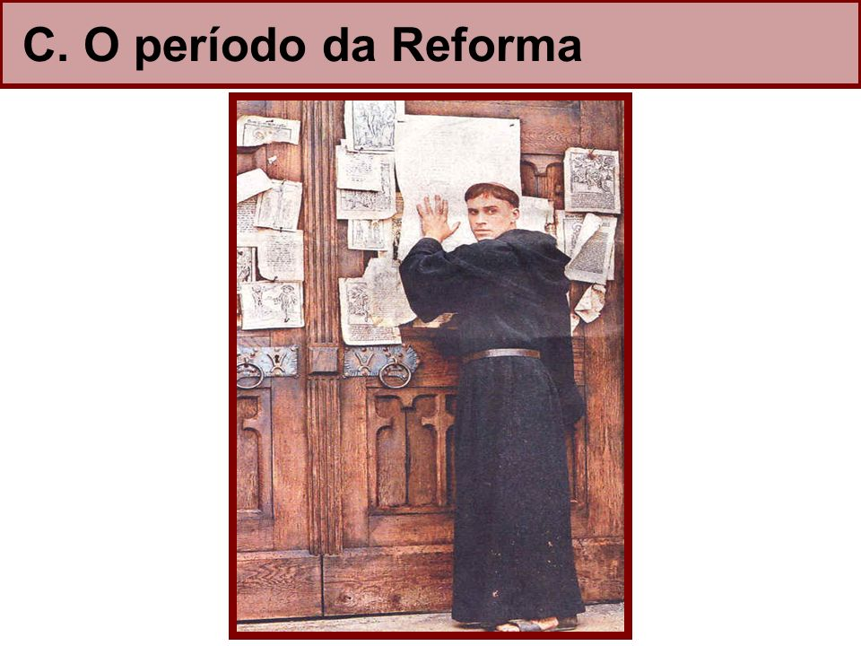 C. O período da Reforma