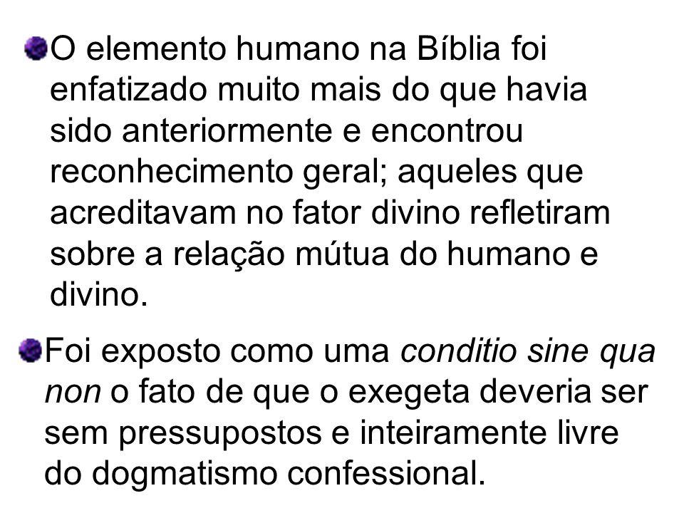 O elemento humano na Bíblia foi enfatizado muito mais do que havia sido anteriormente e encontrou reconhecimento geral; aqueles que acreditavam no fat