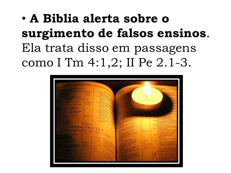 A Biblia alerta sobre o surgimento de falsos ensinos.