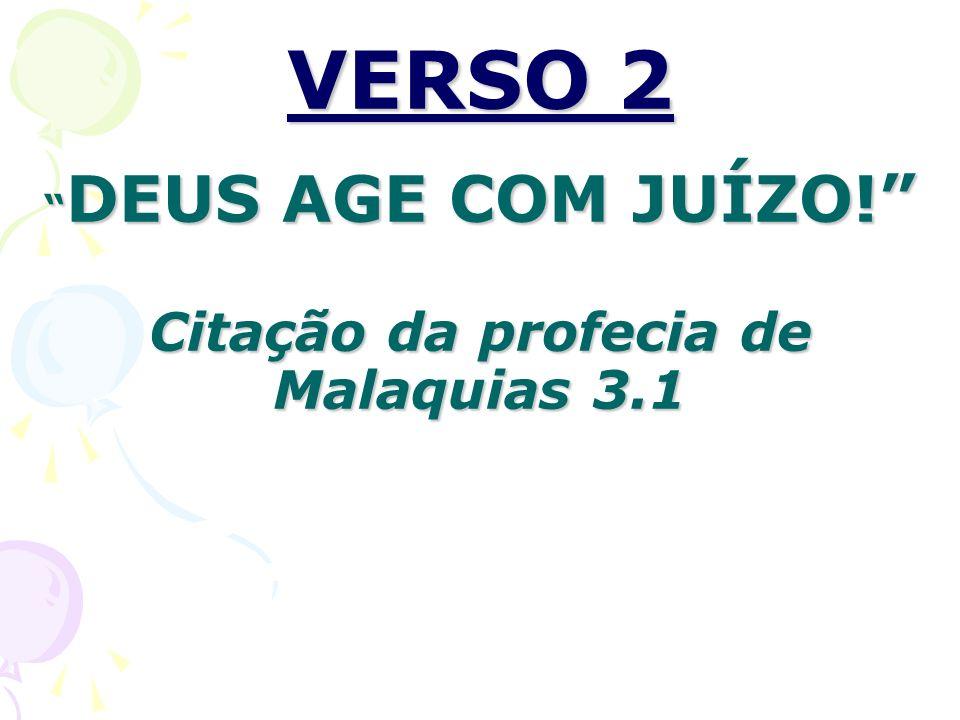 VERSO 3 DEUS AGE COM SALVAÇÃO Citação de profecia de Isaías 40.3