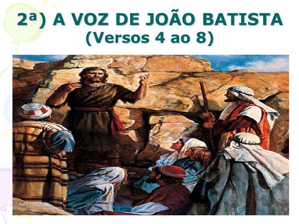 2ª) A VOZ DE JOÃO BATISTA (Versos 4 ao 8)