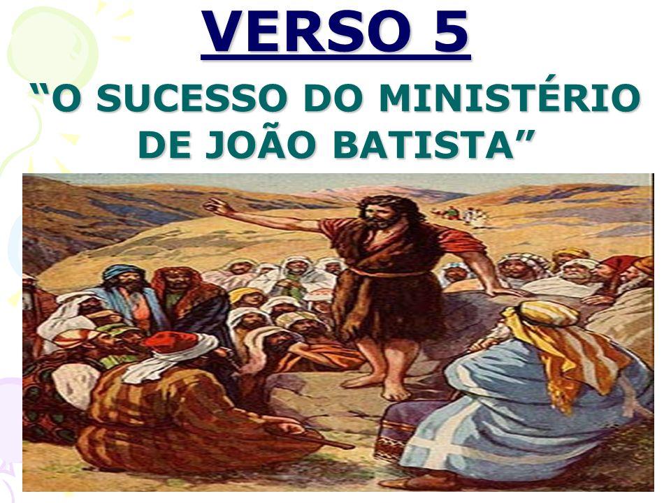 VERSO 5 O SUCESSO DO MINISTÉRIO DE JOÃO BATISTA
