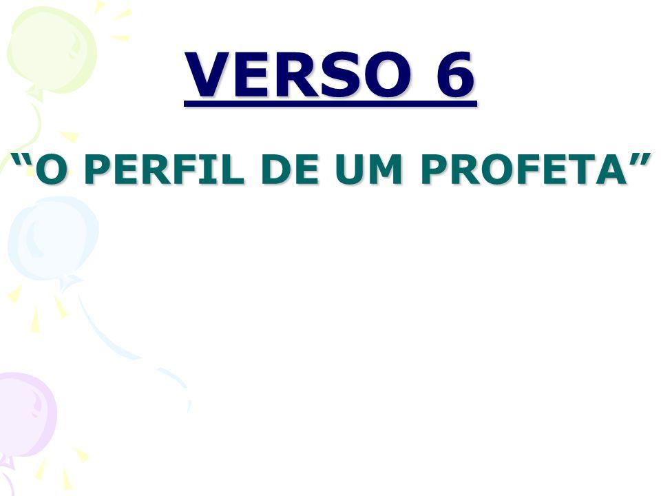 VERSO 6 O PERFIL DE UM PROFETA