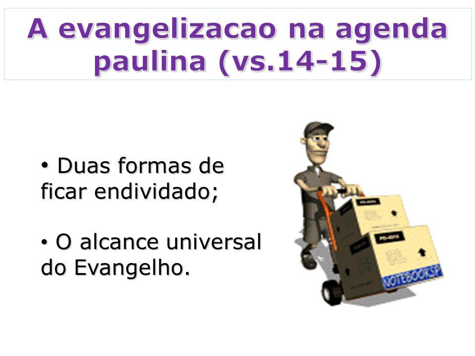 Duas formas de ficar endividado; Duas formas de ficar endividado; O alcance universal do Evangelho.